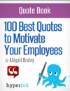 100 Best Quotes To Motivate Your Employees