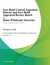 fort Bend Central Appraisal District and fort Bend Appraisal Review Board v. Hines Wholesale Nurseries