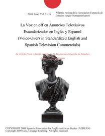 La Voz En Off En Anuncios Televisivos Estandarizados En Ingles Y Espanol Voice Overs In Standardized English And Spanish Television Commercials