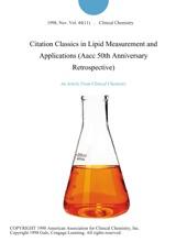 Citation Classics In Lipid Measurement And Applications (Aacc 50th Anniversary Retrospective)