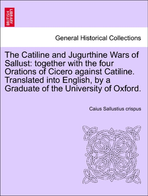 cicero and sallust catiline conspiracy And ancient sources such as sallust, suggest that catiline was a he was aware of the conspiracy on november 8, cicero followed catiline while cicero.
