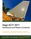 Sage ACT 2011 Dashboard And Report Cookbook