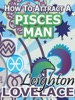 How To Attract A Pisces Man