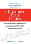 Outsmart Your Genes