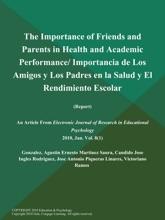 The Importance of Friends and Parents in Health and Academic Performance/ Importancia de Los Amigos y Los Padres en la Salud y El Rendimiento Escolar (Report)