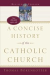 A Concise History Of The Catholic Church Revised Edition