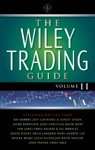 The Wiley Trading Guide Volume II