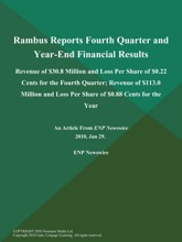 Rambus Reports Fourth Quarter and Year-End Financial Results; Revenue of $30.8 Million and Loss Per Share of $0.22 Cents for the Fourth Quarter; Revenue of $113.0 Million and Loss Per Share of $0.88 Cents for the Year