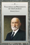 Teachings Of Presidents Of The Church Heber J Grant