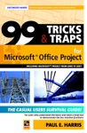 99 Tricks And Traps For Microsoft Office Project Including Microsoft Project From 2000 To 2007
