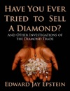 Have You Ever Tried To Sell A Diamond And Other Investigations Of The Diamond Trade