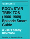 RDGs STAR TREK TOS 1966-1969 Episode Smart Guide Fourth Edition