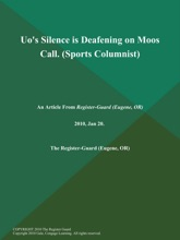 Uo's Silence is Deafening on Moos Call (Sports Columnist)