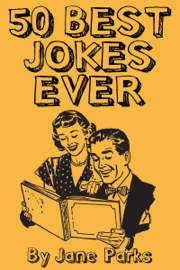 50 Best Jokes Ever - Jane Parks book summary