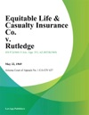 Equitable Life  Casualty Insurance Co V Rutledge
