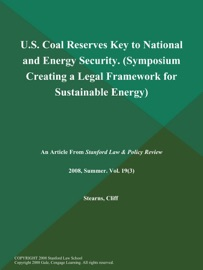 U S Coal Reserves Key To National And Energy Security Symposium Creating A Legal Framework For Sustainable Energy