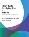 Story Gold Dredging Co V Wilson