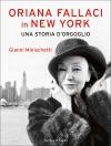 Oriana Fallaci In New York Una Storia Dorgoglio