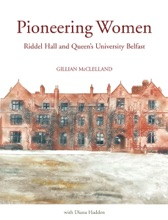 Pioneering Women: Riddel Hall and Queens University Belfast