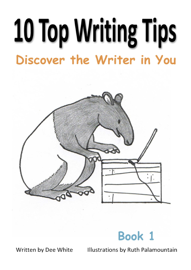 10 Top Writing Tips: Discover the Writer In You book