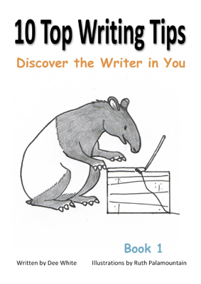 10 Top Writing Tips: Discover the Writer In You - Dee White book