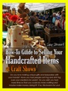 How-To Guide To Selling Your Handcrafted Items At Craft Shows