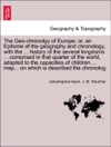 The Geo-chronolgy Of Europe Or An Epitome Of The Geography And Chronology With The  History Of The Several Kingdoms  Comprised In That Quarter Of The World Adapted To The Capacities Of Children  Map On Which Is Described The Chronolog