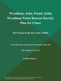 WYNDHAM, JOHN, PSEUD. [JOHN WYNDHAM PARKS BENYON HARRIS]. PLAN FOR CHAOS: THE PREQUEL TO THE DAY OF THE TRIFFIDS