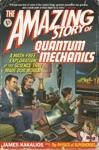 The Amazing Story Of Quantum Mechanics