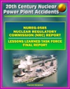 Three Mile Island TMI Nuclear Power Plant Accident NRC Official Lessons Learned Task Force Final Report NUREG-0585 - 1979 Partial Meltdown With Radiation Releases