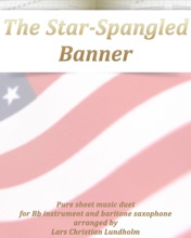 The Star-Spangled Banner - Pure Sheet Music Duet For Bb Instrument And Baritone Saxophone Arranged By Lars Christian Lundholm