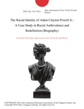 The Racial Identity Of Adam Clayton Powell Jr.: A Case Study In Racial Ambivalence And Redefinition (Biography)