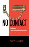No Contact  Ending A Destructive Relationship