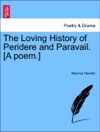 The Loving History Of Peridere And Paravail A Poem