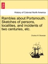 Rambles About Portsmouth Sketches Of Persons Localities And Incidents Of Two Centuries Etc