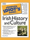 The Complete Idiots Guide To Irish History And Culture
