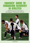 Coaches Guide To Enhancing Recovery In Athletes A Multidimensional Approach To Developing A Performance Lifestyle