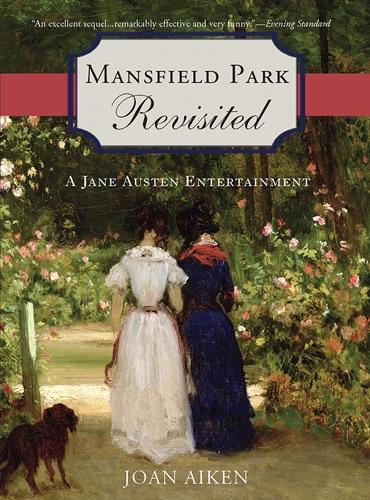 Joan Aiken - Mansfield Park Revisited