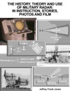 THE HISTORY THEORY AND USE OF MILITARY RADAR                                       IN INSTRUCTION STORIES PHOTOS AND FILM