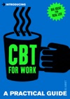 Introducing Cognitive Behavioural Therapy CBT For Work