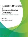 Robert F OConnor V Eastman Kodak Company