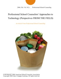 Professional School Counselors Approaches To Technology Perspectives From The Field