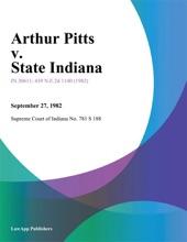 Arthur Pitts V. State Indiana
