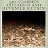 30 Classics Children And  Juvenile Fiction