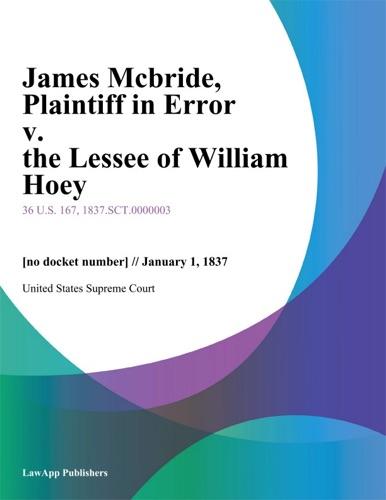 United States Supreme Court - James Mcbride, Plaintiff in Error v. the Lessee of William Hoey
