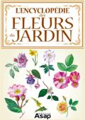 L'encyclopédie des fleurs du jardin