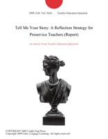 Tell Me Your Story: A Reflection Strategy for Preservice Teachers (Report)