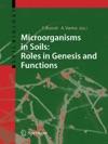 Microorganisms In Soils Roles In Genesis And Functions