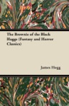 The Brownie Of The Black Haggs Fantasy And Horror Classics