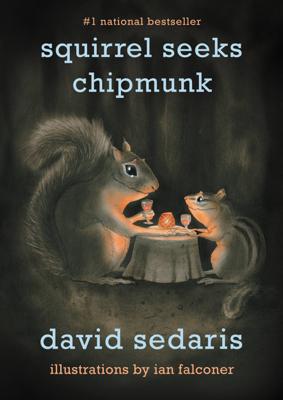Squirrel Seeks Chipmunk - David Sedaris book